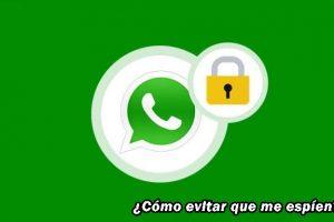 como-evitar-que-me-espien-el-whatsapp