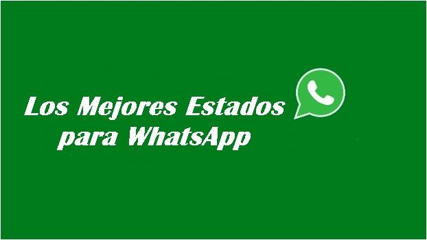 Los Mejores Estados De Whatsapp 2020